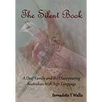 The Silent Book: A Deaf Family and the Disappearing Australian-Irish Sign Language