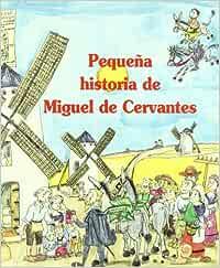 Pequeña historia de Miguel de Cervantes Pequeñas historias: Amazon.es: Giménez-Frontín, José Luis, Bayés, Pilarín: Libros