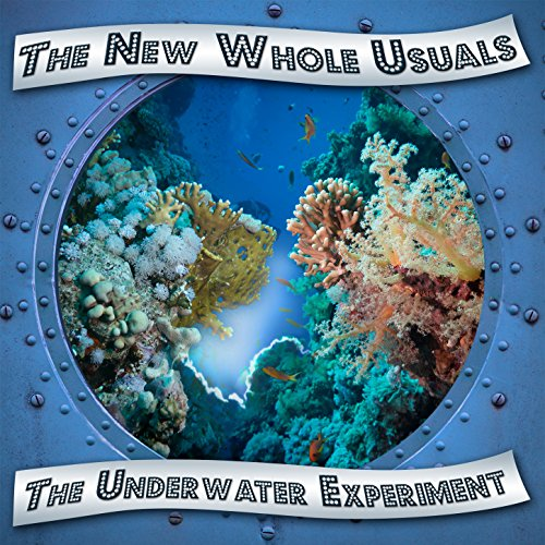 The Underwater Experiment