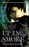 Up In Smoke (Silver Dragons Book Two) (Silver Dragons series)