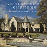 img - for The Homes of the Park Cities, Dallas: Great American Suburbs book / textbook / text book