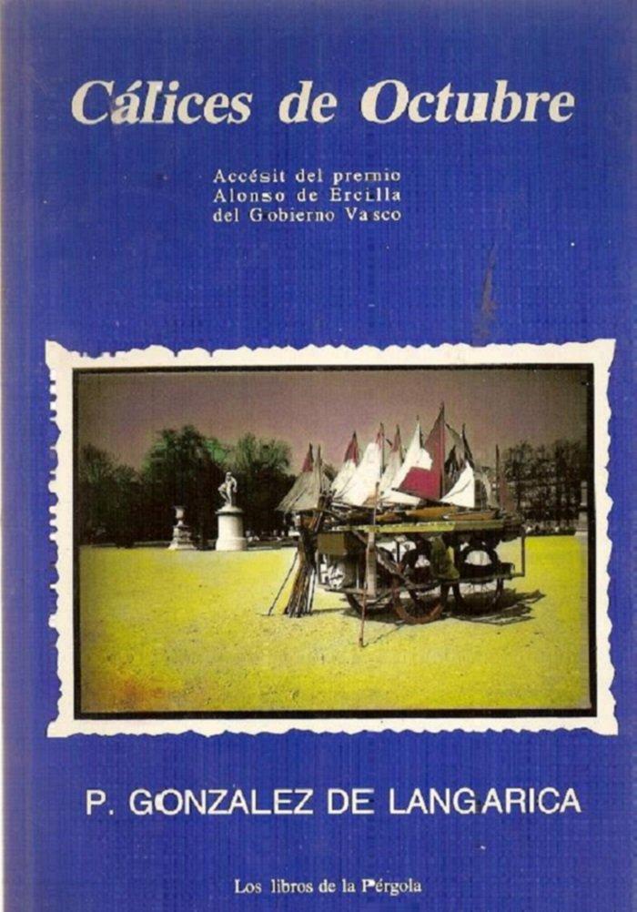 Cálices de octubre: Amazon.es: GONZÁLEZ DE LANGARICA, PABLO: Libros