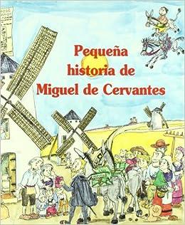 Pequeña historia de Miguel de Cervantes Pequeñas historias: Amazon ...