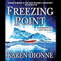 Freezing Point Audiobook by Karen Dionne Narrated by Mark Boyett