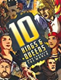 10 Kings and Queens Who Changed the World, Clive Gifford, 0753462524