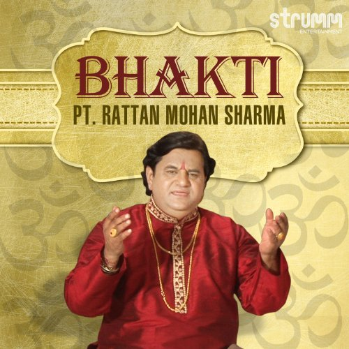 Bhakti by Pt. Rattan Mohan Sharma (Rattan Mohan Sharma)