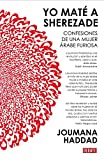 img - for Yo mat  a Sherezade / I Killed Scheherazade: Confesiones de una mujer  rabe furiosa / Confessions of an Angry Arab Woman (Spanish Edition) book / textbook / text book
