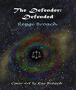 The Defender: Defended by [Broach, Reggi]