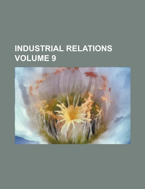 Download Industrial relations Volume 9 pdf epub