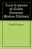 Tutte le poesie di Guido Gozzano