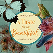 A Taste for the Beautiful: The Evolution of Attraction Audiobook by Michael J. Ryan Narrated by Eric Martin