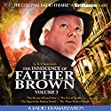 The Innocence of Father Brown, Volume 3: A Radio Dramatization Radio/TV Program by G. K. Chesterton Narrated by J. T. Turner,  The Colonial Radio Players