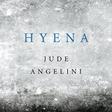 Hyena Audiobook by Jude Angelini Narrated by Jude Angelini
