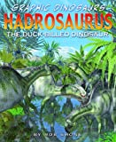 Hadrosaurus: The Duck-billed Dinosaur (Graphic Dinosaurs)