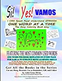 SI YES VAMOS   I CAN Speak Read Understand SPANISH ONE WORD AT A TIME The Easy Coloring Book Way   FEATURING THE MOST COMMON USED WORDS: ONE WORD PER ... Memory Making Fluency in Language Easier