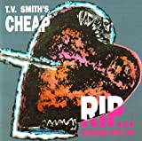 R. I. P. ... Everything Must Go by TV Smith's Cheap