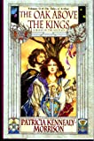 img - for Oak Above the Kings, Volume II of The Tales of Arthur (ABook of The Keltiad, 2) book / textbook / text book