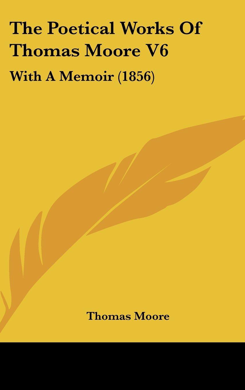 The Poetical Works of Thomas Moore V6: With a Memoir (1856) pdf epub