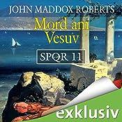 Mord am Vesuv (SPQR 11) | John Maddox Roberts