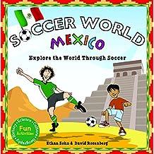 Soccer World Mexico: Exploring the World Through Soccer
