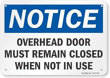 Overhead Door Must Remain Closed 7 x 10 Lyle Signs Overhead Door Must Remain Closed Smartsign S-5864-AL-10 Aluminum Sign,Notice 7 x 10 Notice