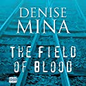 The Field of Blood Audiobook by Denise Mina Narrated by Katy Anderson