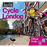 Cycle London: Official Travel Publisher to London 2012 Olympic Games and Paralympic Games (Time Out Cycle London)