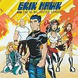 Erik Hawk & 12-Bit Justice League by Erik Hawk