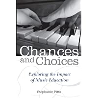 Chances and Choices: Exploring the Impact of Music