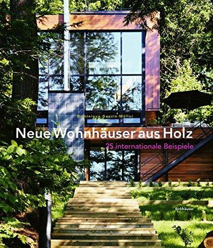 Neue Wohnhäuser aus Holz: 25 internationale Beispiele (Englisch) Gebundenes Buch – 3. September 2004 Dominique Gauzin-Müller Birkhäuser 3764370858 ARCHITECTURE / General