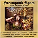 Steampunk Specs Audiobook by Christopher Barzak, Jeffrey Ford, Margo Lanagan, Sean McMullen, Cherie Priest, Cat Rambo, Michael Swanwick Narrated by Tom Dheere, Vanessa Hart, Nancy Linari