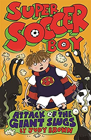 book cover of Super Soccer Boy and the Attack of the Giant Slugs