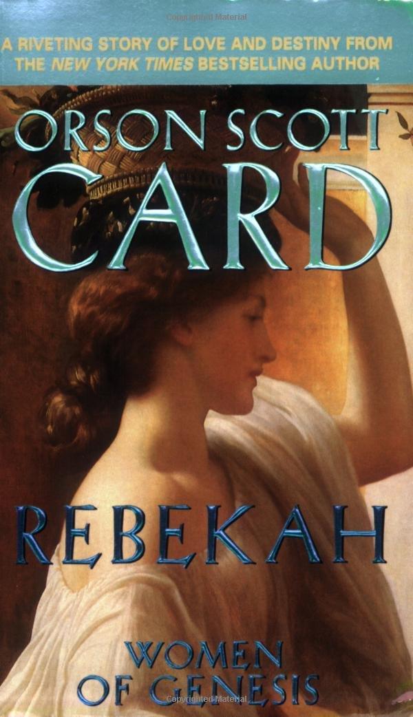 Amazon rebekah women of genesis 9780765341280 orson scott amazon rebekah women of genesis 9780765341280 orson scott card books fandeluxe Choice Image