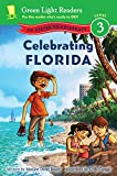 Celebrating Florida: 50 States to Celebrate (Green Light Readers Level 3)
