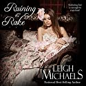 Ruining the Rake Audiobook by Leigh Michaels Narrated by Jan Cramer