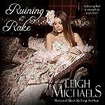 Ruining the Rake   Leigh Michaels