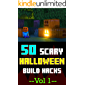 Minecraft: 50 Scary HALLOWEEN Build Hacks - Vol 1: Unique Halloween Decorations for Your Home. Comic For Kids, Teen…