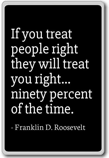 Amazoncom If You Treat People Right They Will T Franklin D