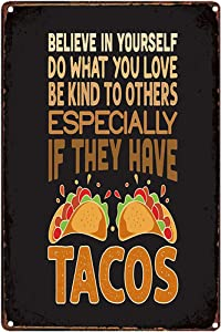 Original Retro Design Tacos Tin Metal Signs Wall Art|Believe in Yourself | Thick Tinplate Print Poster Wall Decoration for Kitchen/Fast Food Restaurant