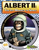 Albert II: 1st Monkey in Space