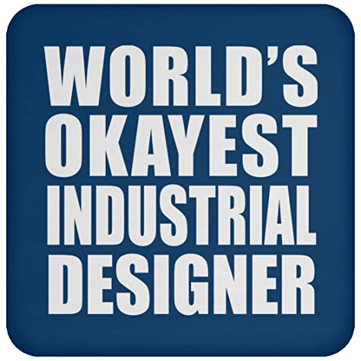 Worlds Okayest Industrial Designer - Drink Coaster Royal ...