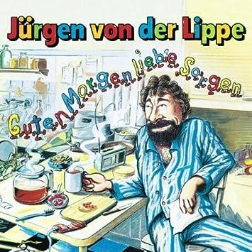 Jurgen Von Der Lippe Guten Morgen Liebe Sorgen By Jurgen