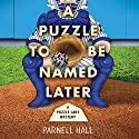 A Puzzle to Be Named Later Audiobook by Parnell Hall Narrated by Nan McNamara