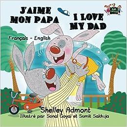 J Aime Mon Papa I Love My Dad French Bilingual Books Children S