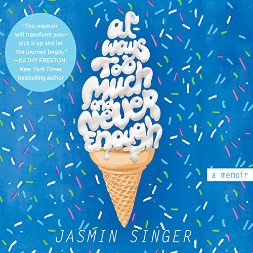 Always Too Much and Never Enough by Jasmin Singer
