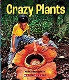 Crazy Plants (True Books: Incredible Plants!)