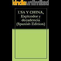 USA Y CHINA, Esplendor y decadencia