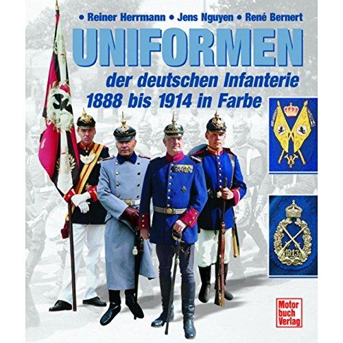 Uniformen der deutschen Infanterie bis 1914 in Farbe