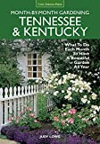 Tennessee & Kentucky Month-by-Month Gardening: What To Do Each Month To Have A Beautiful Garden All Year