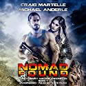 Nomad Found: Terry Henry Walton Chronicles, Book 1 Audiobook by Craig Martelle, Michael Anderle Narrated by Kate Rudd